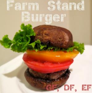 Farm Stand Burger (GF, DF, EF)
